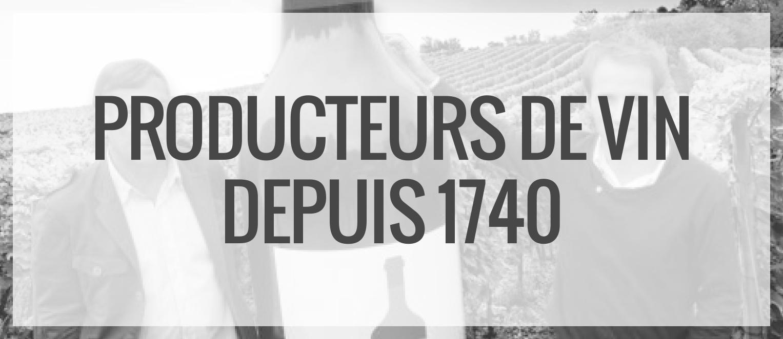 Producteurs de vin depuis 1740